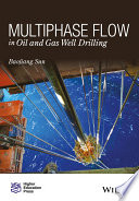 Multiphase Flow in Oil and Gas Well Drilling Book