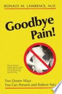 Goodbye Pain!