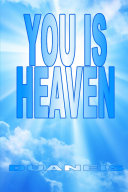YOU IS HEAVEN