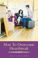 How to Overcome Heartbreak
