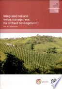 """Integrated Soil and Water Management for Orchard Development  : Role and Importance : Proceedings of the International Seminar """"The Role and Importance of Integrated Soil and Water Management for Orchard Development"""" Organized by the FAO Land and Water Development Division and the College of Agricultural Sciences, University of Teramo, Italy, 9-10 May 2004, Mosciano S. Angelo, Italy"""
