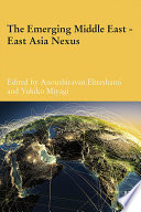 The Emerging Middle East East Asia Nexus