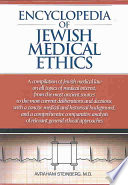 """Encyclopedia of Jewish Medical Ethics: A Compilation of Jewish Medical Law on All Topics of Medical Interest..."" by Avraham Steinberg, Fred Rosner"