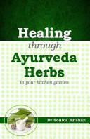 Healing Through Ayurveda Herbs