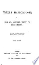 Market Harborough  Or  How Mr  Sawyer Went to the Shires  3rd Ed