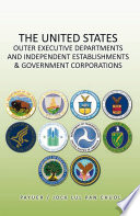 THE UNITED STATES OUTER EXECUTIVE DEPARTMENTS and INDEPENDENT ESTABLISHMENTS   GOVERNMENT CORPORATIONS