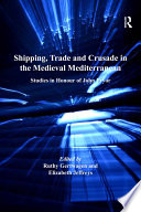 Shipping Trade And Crusade In The Medieval Mediterranean