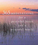 365 Meditations For A Peaceful Heart And A Peaceful World