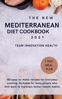 THE NEW MEDITERRANEAN DIET COOKBOOK 2021
