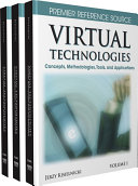 Virtual Technologies: Concepts, Methodologies, Tools, and Applications