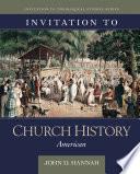 Invitation to Church History  America