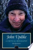 John Updike A Critical Biography