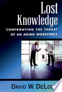 Example: Lost Knowledge: Confronting the Threat of an Aging Workforce book cover