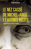 Le nez cassé de Michel-Ange et autres récits