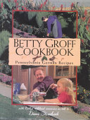 Betty Groff cookbook: Pennsylvania German recipes
