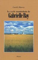 Le cycle manitobain de Gabrielle Roy Pdf/ePub eBook