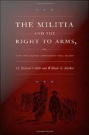 The Militia and the Right to Arms, or, How the Second Amendment Fell Silent Pdf/ePub eBook