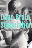 Deep Brain Stimulation - What are you getting yourself in for?