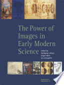 The Power of Images in Early Modern Science Book