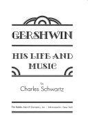 Gershwin  His Life and Music