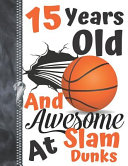 15 Years Old And Awesome At Slam Dunks
