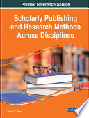 Scholarly Publishing and Research Methods Across Disciplines Book
