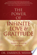 """The Power of Infinite Love: An Evolutionary Journey to Awakening Your Spirit"" by Darren R. Weissman, Dr."