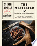 The Meateater Fish And Game Cookbook PDF