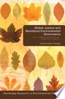Global Justice and Neoliberal Environmental Governance Book