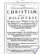 The Crucified and Quickened Christian  Or a Discourse on Gal  2  19  20  Which for the Sum and Substance of it was First Spoken Briefly at His Excellencies the Lord General Cromwels House     and is Now Made Publique  Etc