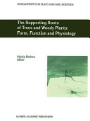 The Supporting Roots of Trees and Woody Plants  Form  Function and Physiology Book