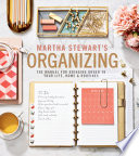 """Martha Stewart's Organizing: The Manual for Bringing Order to Your Life, Home & Routines"" by Martha Stewart"