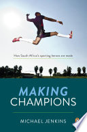 Making Champions - How South Africa's sporting heroes are made