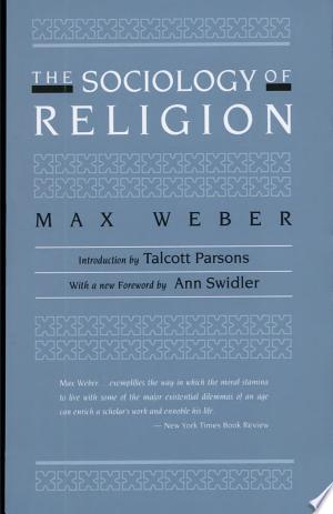 The+Sociology+of+ReligionTranslated by Ephraim Fischoff With a new Foreword by Ann Swidler