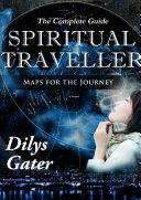 Spiritual Traveller: Maps for the Journey