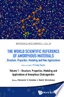 World Scientific Reference Of Amorphous Materials, The: Structure, Properties, Modeling And Main Applications (In 3 Volumes)