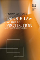 Labour Law And Worker Protection In Developing Countries
