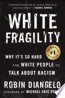 link to White fragility : why it's so hard for white people to talk about racism in the TCC library catalog