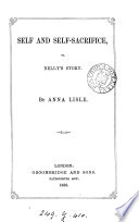 Self and self-sacrifice; or Nelly's story, by Anna Lisle
