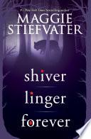 Shiver Trilogy  Shiver  Linger  Forever