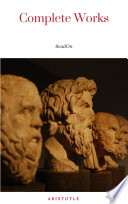 The Works of Aristotle the Famous Philosopher Containing his Complete Masterpiece and Family Physician  his Experienced Midwife  his Book of Problems and his Remarks on Physiognomy
