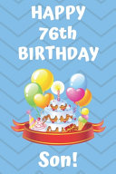 HAPPY 76th BIRTHDAY SON