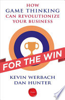 For the Win, How Game Thinking Can Revolutionize Your Business by Kevin Werbach,Dan Hunter PDF