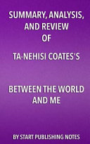 Summary  Analysis  and Review of Ta Nehisi Coates s Between the World and Me