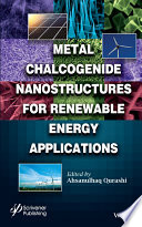 Metal Chalcogenide Nanostructures for Renewable Energy Applications