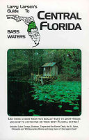 Larry Larsen s Guide to Central Florida Bass Waters
