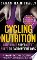 Cycling Nutrition Carb Cycle Super Cheat Sheet To Rapid Weight Loss A 7 Day By Day Carb Cycle Plan To Your Superior Cycling Nutrition Bonus 7 Top Carb Cycle Recipes Included  Book
