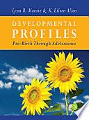 """""""Developmental Profiles: Pre-Birth Through Adolescence"""" by Lynn R Marotz, K. Eileen Allen"""