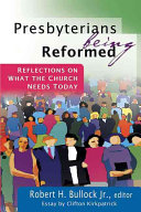 Presbyterians Being Reformed