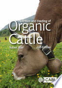 Nutrition and Feeding of Organic Cattle  2nd Edition Book